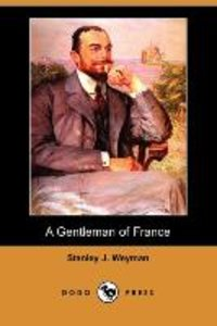 A Gentleman of France (Dodo Press)