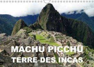Machu Picchu - Terre des Incas (Calendrier mural 2015 DIN A4 hor