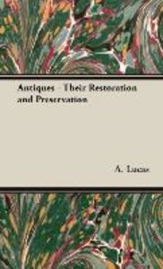 Antiques - Their Restoration and Preservation