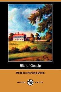 Bits of Gossip (Dodo Press)