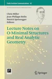 Lecture Notes on O-Minimal Structures and Real Analytic Geometry