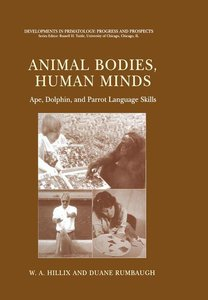 Animal Bodies, Human Minds: Ape, Dolphin, and Parrot Language Sk