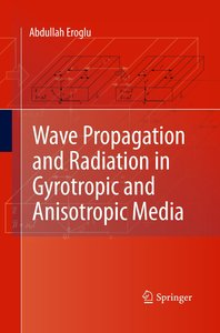 Wave Propagation and Radiation in Gyrotropic and Anisotropic Med