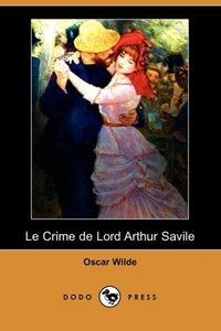 Le Crime de Lord Arthur Savile (Dodo Press)