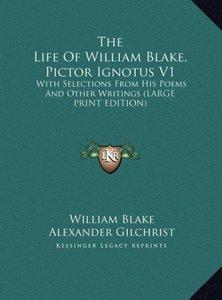 The Life Of William Blake, Pictor Ignotus V1