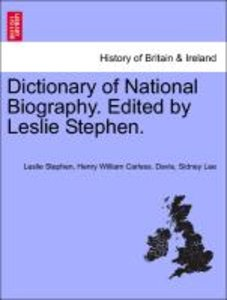 Dictionary of National Biography. Edited by Leslie Stephen, vol.