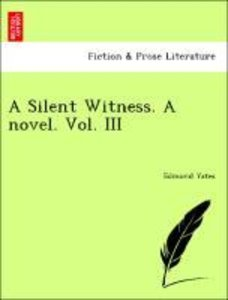 A Silent Witness. A novel. Vol. III