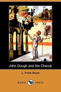 John Dough and the Cherub (Dodo Press)