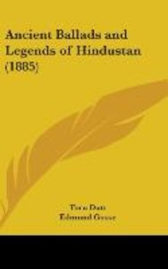 Ancient Ballads And Legends Of Hindustan (1885)