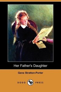 Her Father's Daughter (Dodo Press)