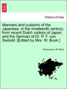Manners and customs of the Japanese, in the nineteenth century;
