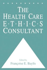 The Health Care Ethics Consultant