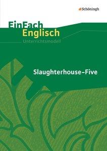 Slaughterhouse-Five. EinFach Englisch Unterrichtsmodelle