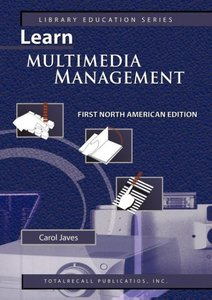 Learn Multimedia Management First North American Edition (Librar