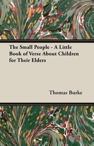 The Small People - A Little Book of Verse about Children for The