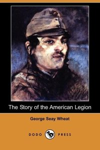 The Story of the American Legion (Dodo Press)