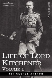 Life of Lord Kitchener, Volume 1
