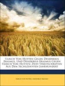 Ulrich Von Hutten Gegen Desiderius Erasmus, Und Desiderius Erasm