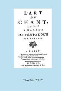 L'Art Du Chant, Dedie a Madame de Pompadour. (Facsimile of 1755