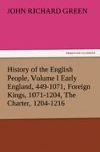 History of the English People, Volume I Early England, 449-1071,