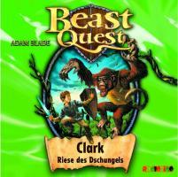 Beast Quest 08. Clark, Riese des Dschungels - zum Schließen ins Bild klicken