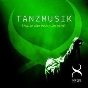 Tanzmusik (Xavier Lebt Hier Nicht Mehr)