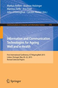 Information and Communication Technologies for Ageing Well and e