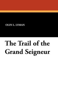 The Trail of the Grand Seigneur