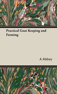 Practical Goat Keeping and Farming