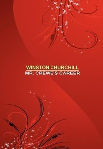 Mr. Crewe's Career [facsimile edition]