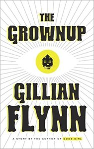 The Grownup: A Gillian Flynn Short