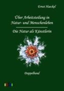 Über Arbeitsteilung in Natur- und Menschenleben und Die Natur al