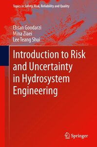 Introduction to Risk and Uncertainty in Hydrosystem Engineering