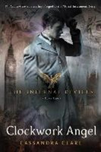 The Infernal Devices 1. Clockwork Angel