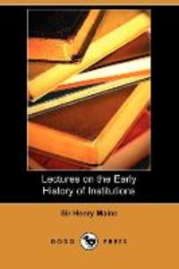 Lectures on the Early History of Institutions (Dodo Press)
