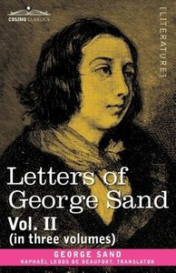 Letters of George Sand, Vol. II (in three volumes)
