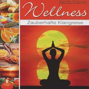 Wellness - Zauberhafte Klangreise