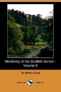 Minstrelsy of the Scottish Border - Volume II (Dodo Press)