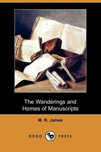 The Wanderings and Homes of Manuscripts (Dodo Press)