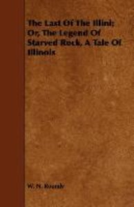 The Last of the Illini; Or, the Legend of Starved Rock, a Tale o