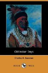 Old Indian Days (Dodo Press)