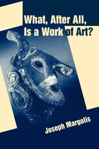 What, After All, Is a Work of Art?