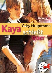 Hauptmann, G: Kaya schießt quer