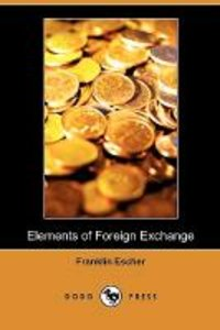 Elements of Foreign Exchange (Dodo Press)