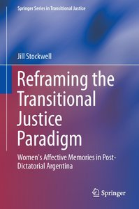 Reframing the Transitional Justice Paradigm