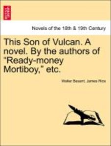"This Son of Vulcan. A novel. By the authors of ""Ready-money Mort"
