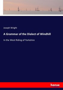A Grammar of the Dialect of Windhill