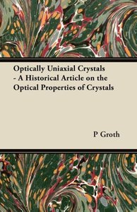 Optically Uniaxial Crystals - A Historical Article on the Optica