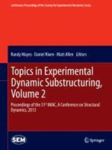 Topics in Experimental Dynamic Substructuring, Volume 2