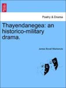 Thayendanegea: an historico-military drama.